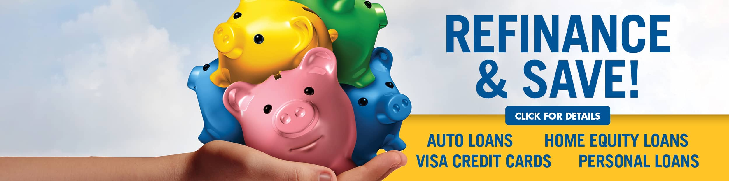 Hand full of multi colored piggy banks. Refinance and save promo home page banner